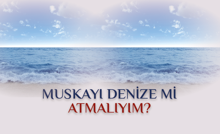 Evde veya İşyerinde Bulunan Muska Denize Mi Atılmalı?